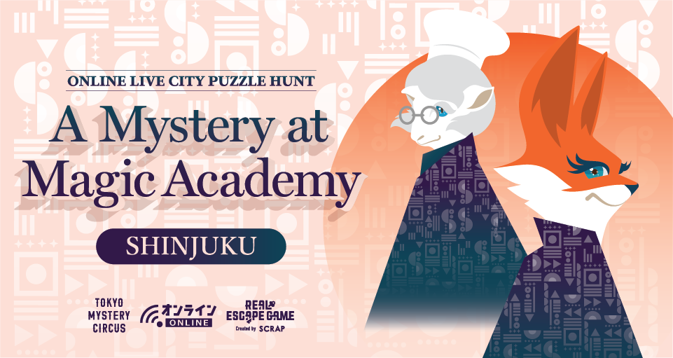 A Mystery at Magic Academy SHINJUKU(Online Live City Hunt Puzzle)